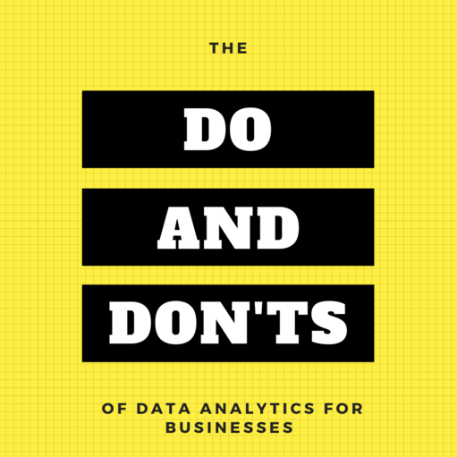 Do's and Dont's of Data Analytics for Businesses